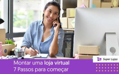 Montar uma loja virtual – 7 passos para começar