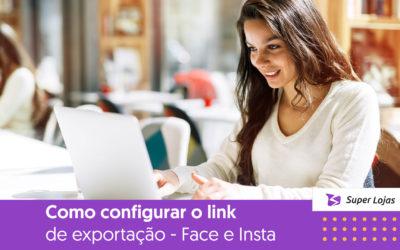 Como configurar o link de exportação – Facebook e Instagram